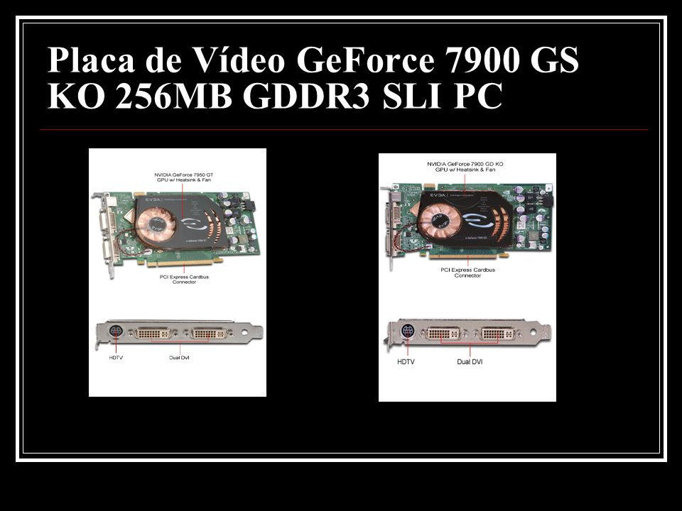 Placa de Vídeo GeForce 7900 GS KO 256MB GDDR3 SLI PC
