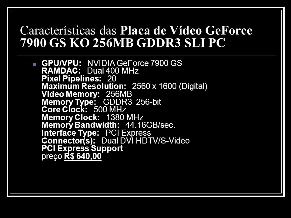 Características das Placa de Vídeo GeForce 7900 GS KO 256MB GDDR3 SLI PC