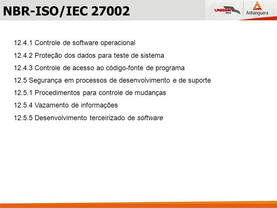 NBR-ISO/IEC 27002 12.4.1 Controle de software operacional