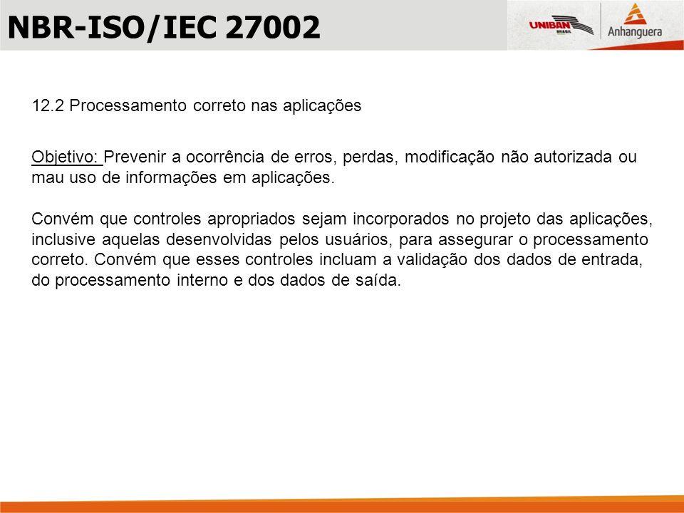 NBR-ISO/IEC 27002 12.2 Processamento correto nas aplicações
