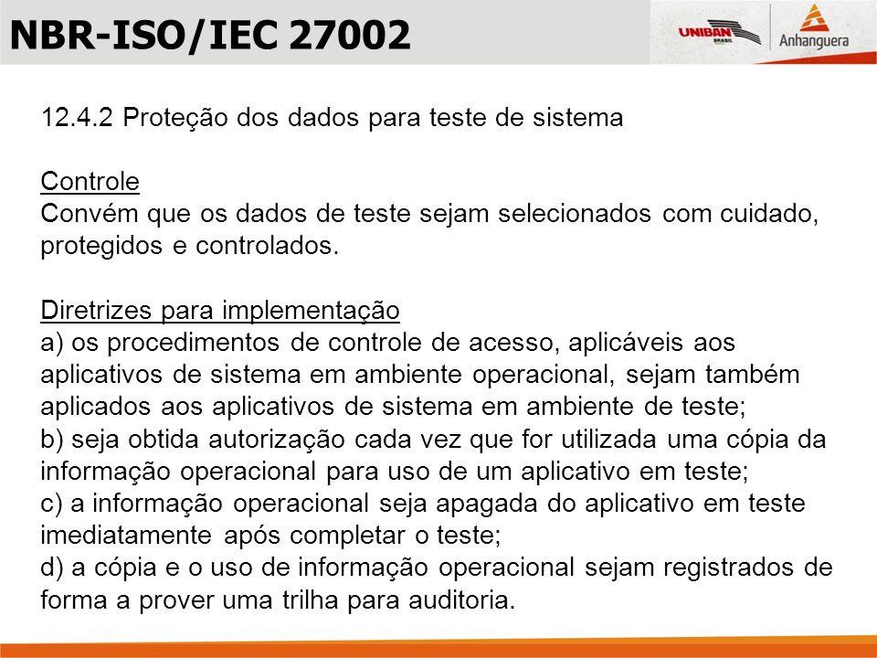 NBR-ISO/IEC 27002 12.4.2 Proteção dos dados para teste de sistema