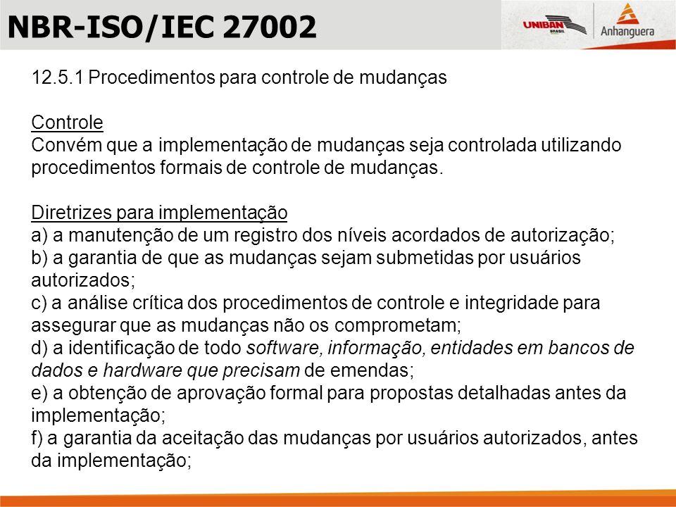 NBR-ISO/IEC 27002 12.5.1 Procedimentos para controle de mudanças