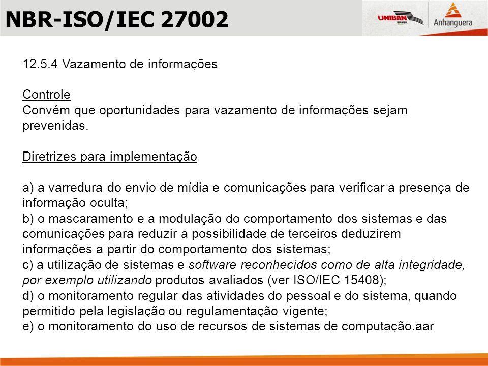 NBR-ISO/IEC 27002 12.5.4 Vazamento de informações Controle