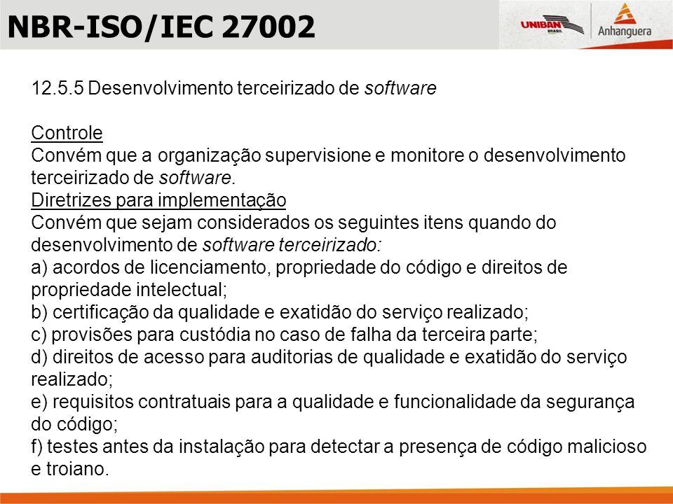 NBR-ISO/IEC 27002 12.5.5 Desenvolvimento terceirizado de software