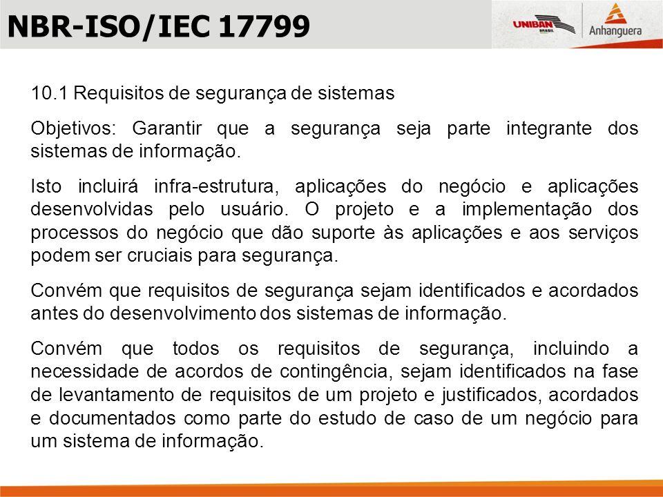 NBR-ISO/IEC 17799 10.1 Requisitos de segurança de sistemas