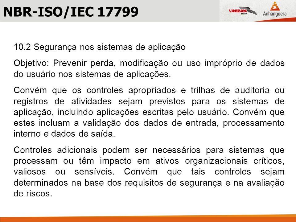 NBR-ISO/IEC 17799 10.2 Segurança nos sistemas de aplicação