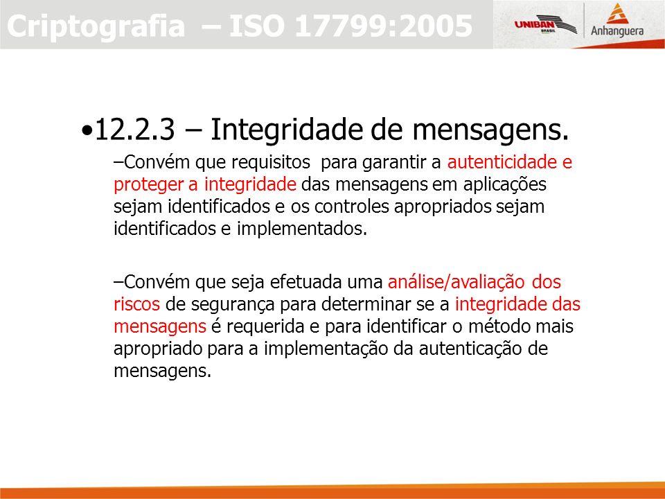 12.2.3 – Integridade de mensagens.