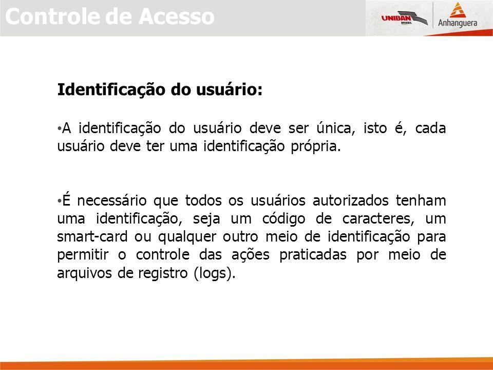 Controle de Acesso Identificação do usuário:
