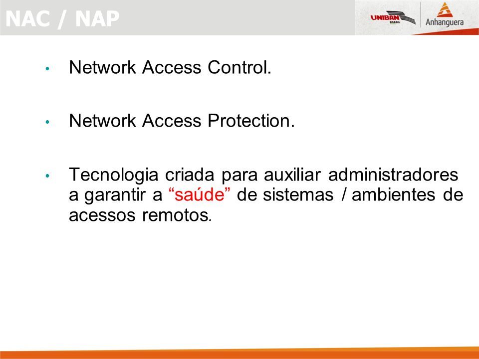 NAC / NAP Network Access Control. Network Access Protection.