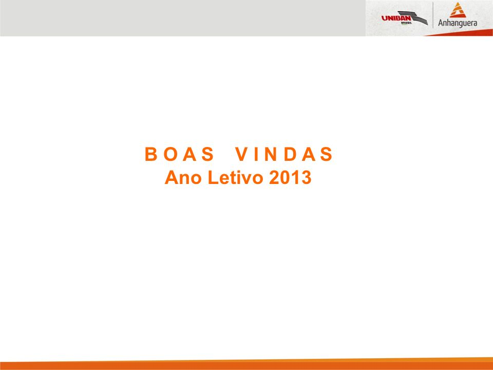 B O A S V I N D A S Ano Letivo 2013