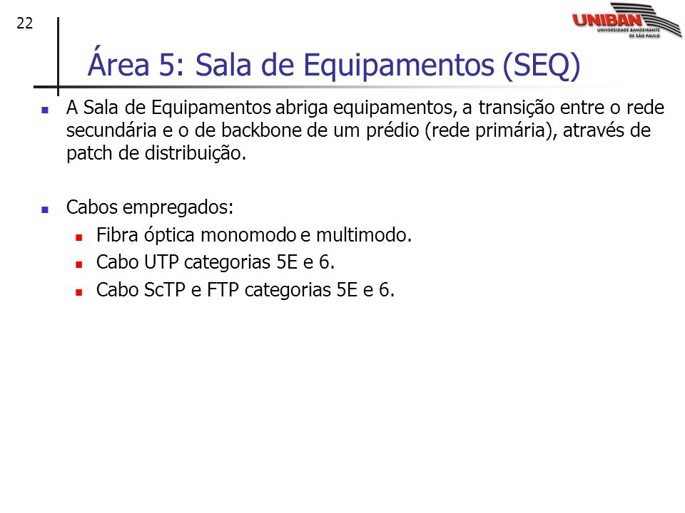 Área 5: Sala de Equipamentos (SEQ)