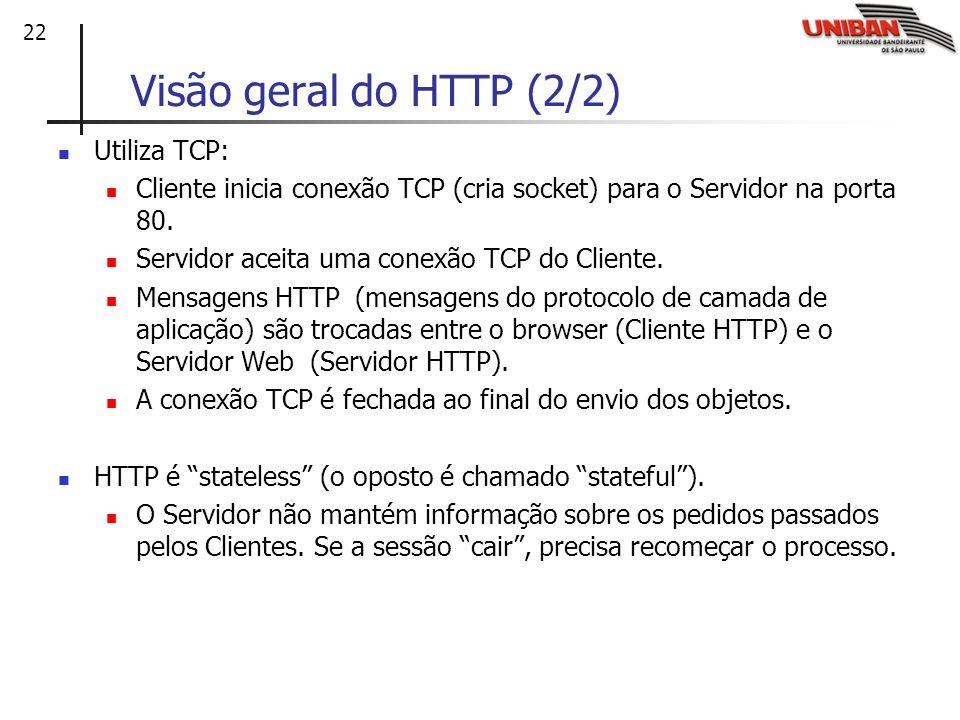Visão geral do HTTP (2/2) Utiliza TCP: