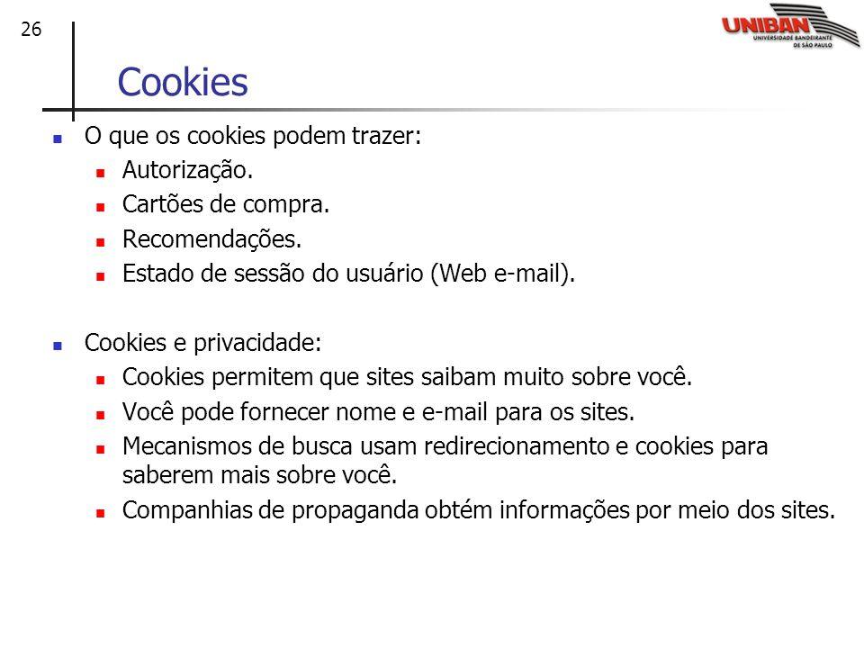 Cookies O que os cookies podem trazer: Autorização. Cartões de compra.