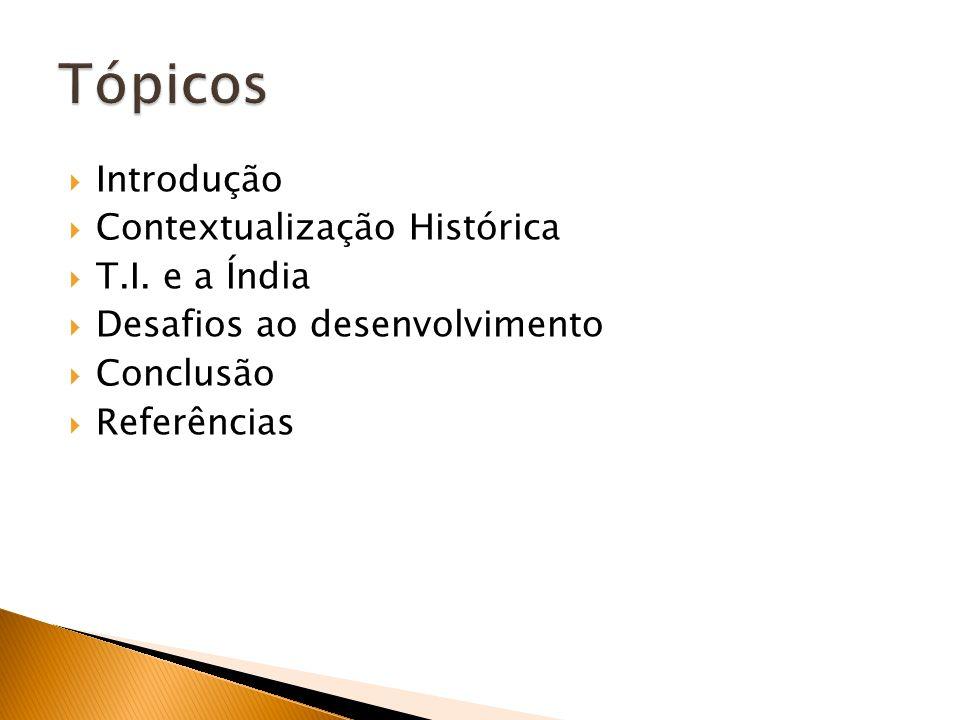 Tópicos Introdução Contextualização Histórica T.I. e a Índia