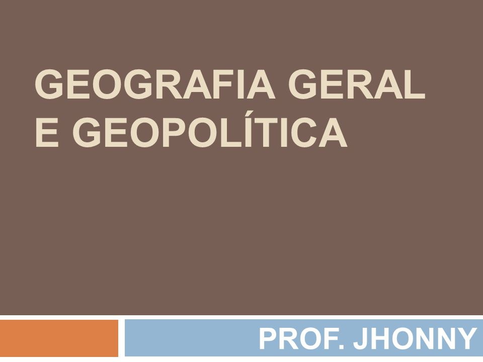 GEOGRAFIA GERAL E GEOPOLÍTICA