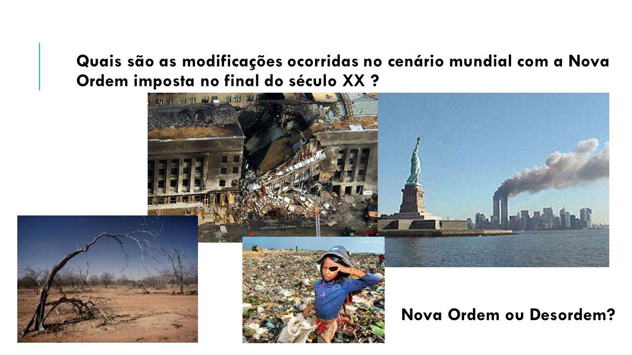 Quais são as modificações ocorridas no cenário mundial com a Nova Ordem imposta no final do século XX