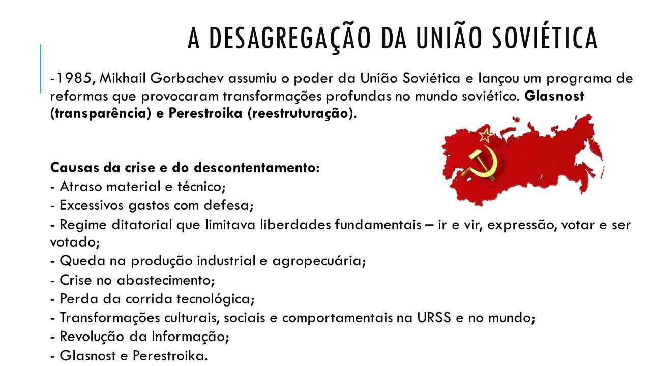 A DESAGREGAÇÃO DA UNIÃO SOVIÉTICA