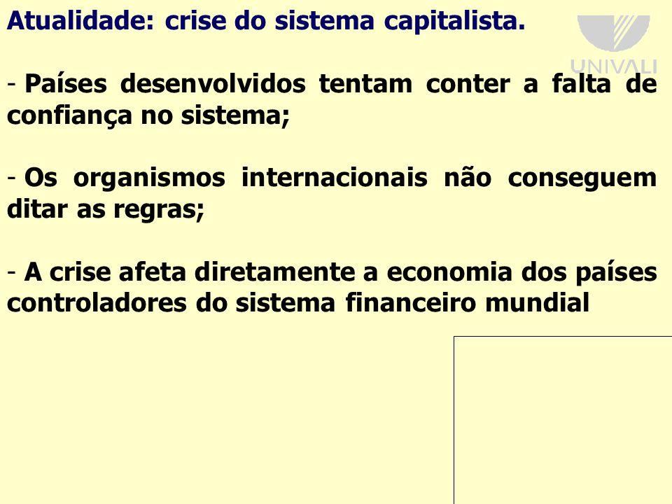 Atualidade: crise do sistema capitalista.