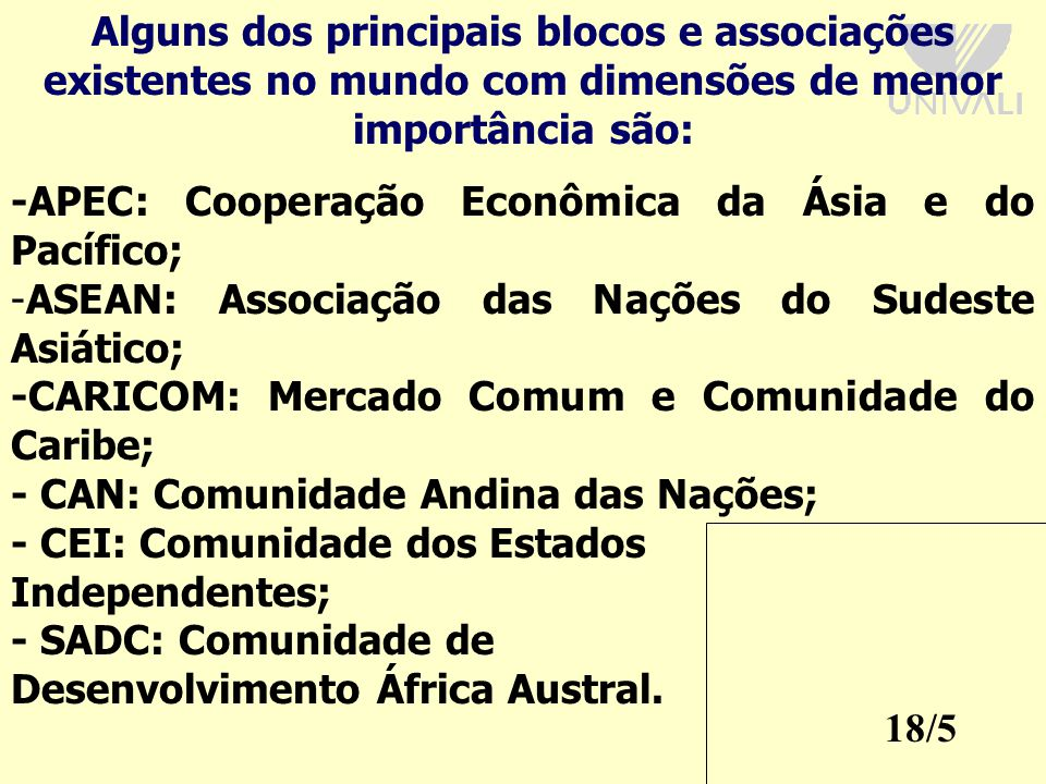 -APEC: Cooperação Econômica da Ásia e do Pacífico;