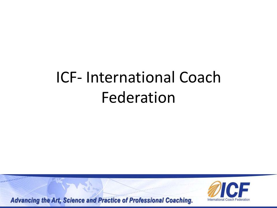 ICF- International Coach Federation