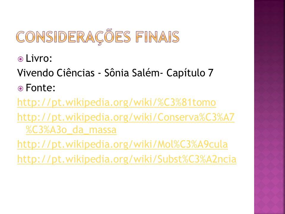 Considerações Finais Livro: Vivendo Ciências - Sônia Salém- Capítulo 7
