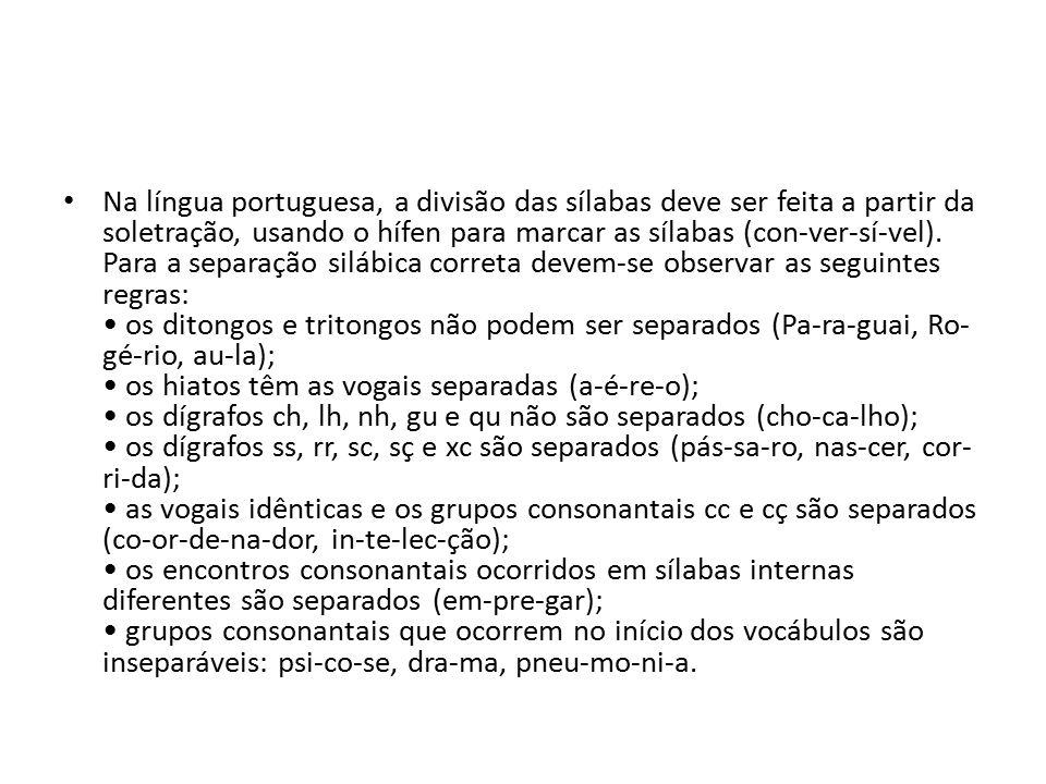 Na língua portuguesa, a divisão das sílabas deve ser feita a partir da soletração, usando o hífen para marcar as sílabas (con-ver-sí-vel).