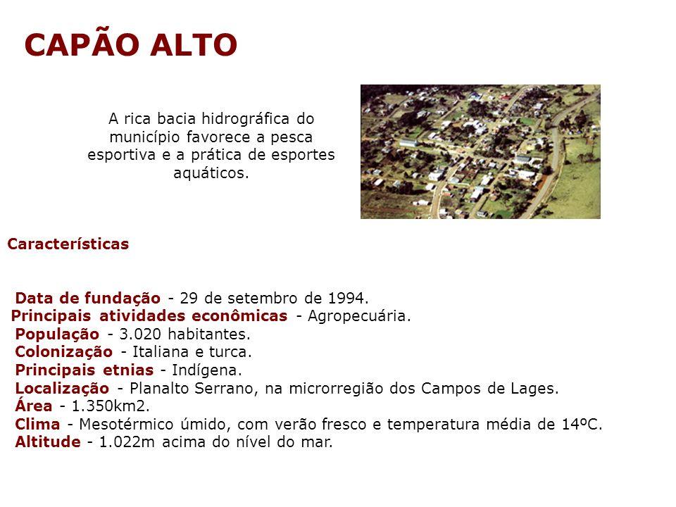 CAPÃO ALTO A rica bacia hidrográfica do município favorece a pesca esportiva e a prática de esportes aquáticos.