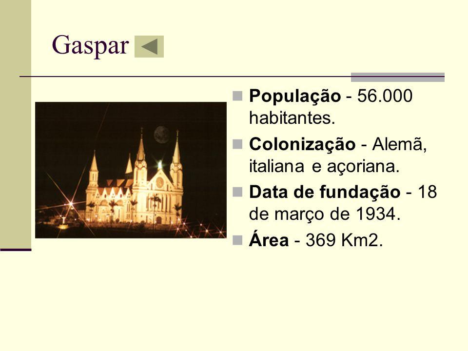 Gaspar População - 56.000 habitantes.