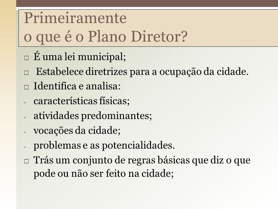 Primeiramente o que é o Plano Diretor
