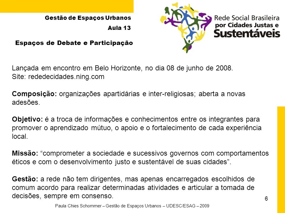 Paula Chies Schommer – Gestão de Espaços Urbanos – UDESC/ESAG – 2009