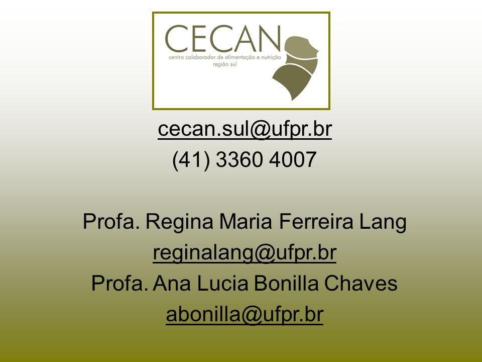 Profa. Regina Maria Ferreira Lang reginalang@ufpr.br