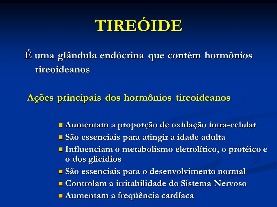 TIREÓIDE É uma glândula endócrina que contém hormônios tireoideanos