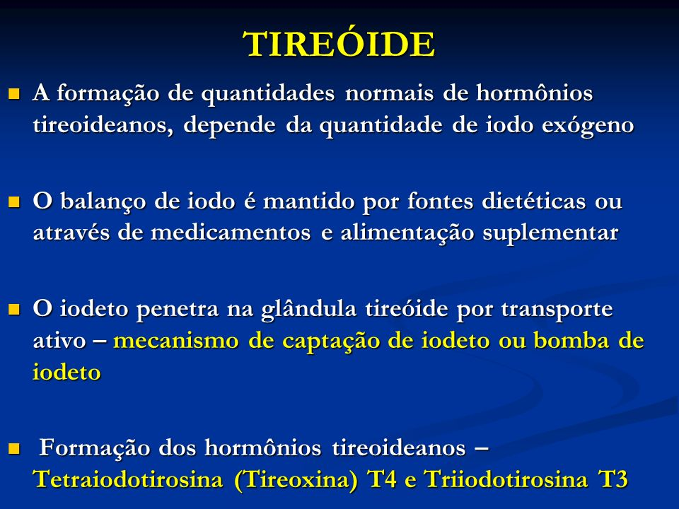 TIREÓIDE A formação de quantidades normais de hormônios tireoideanos, depende da quantidade de iodo exógeno.