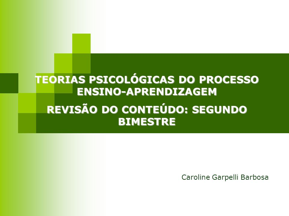 TEORIAS PSICOLÓGICAS DO PROCESSO ENSINO-APRENDIZAGEM