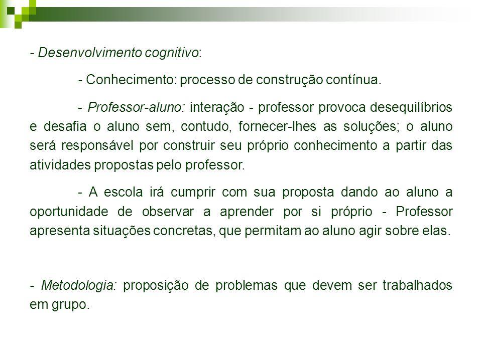 - Desenvolvimento cognitivo: