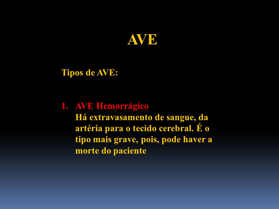 AVE Tipos de AVE: AVE Hemorrágico