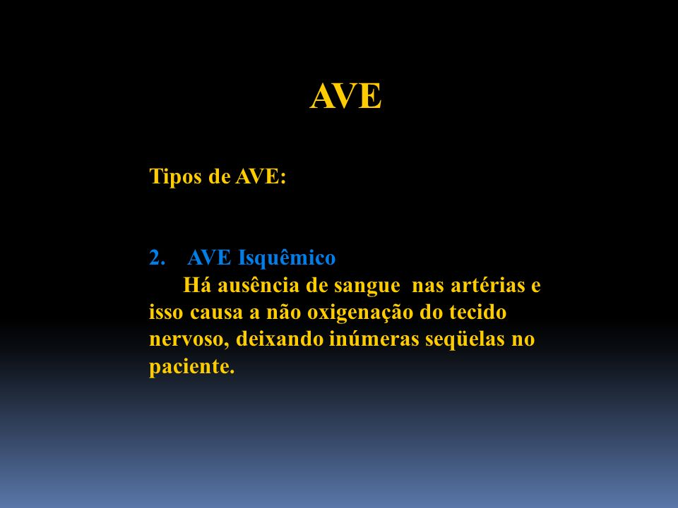AVE Tipos de AVE: 2. AVE Isquêmico