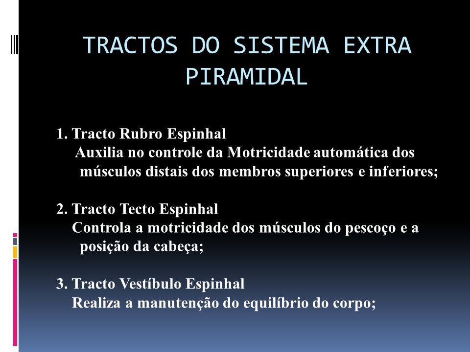 TRACTOS DO SISTEMA EXTRA PIRAMIDAL