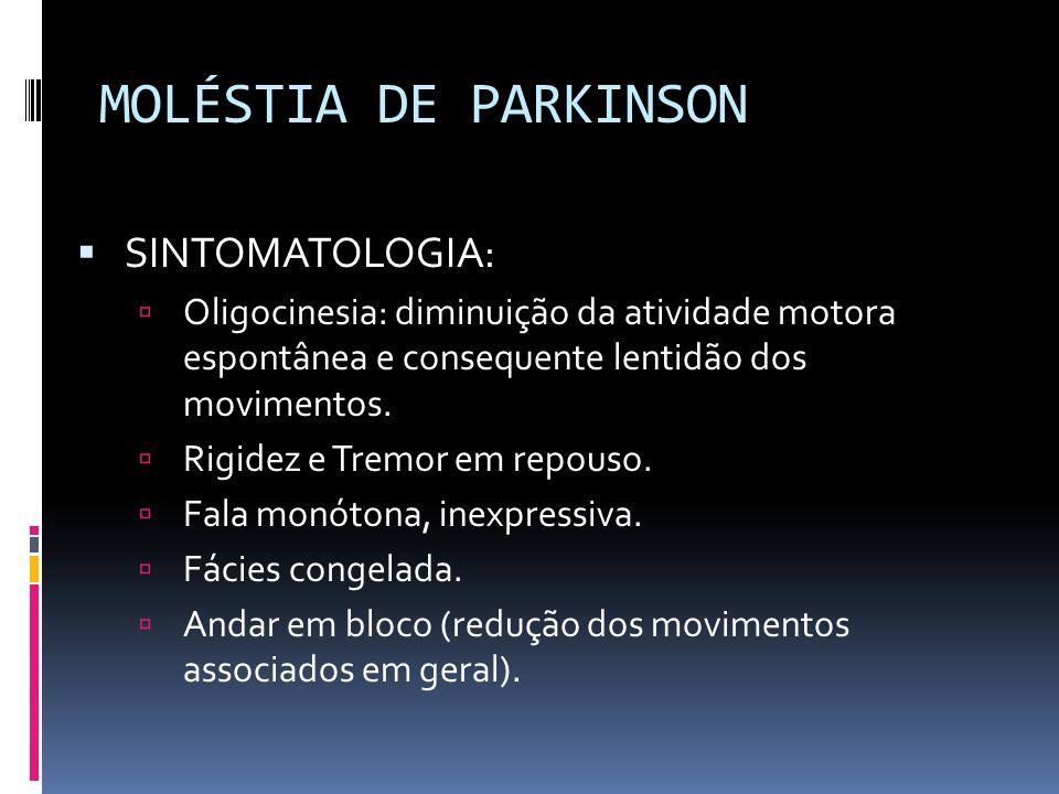 MOLÉSTIA DE PARKINSON SINTOMATOLOGIA: