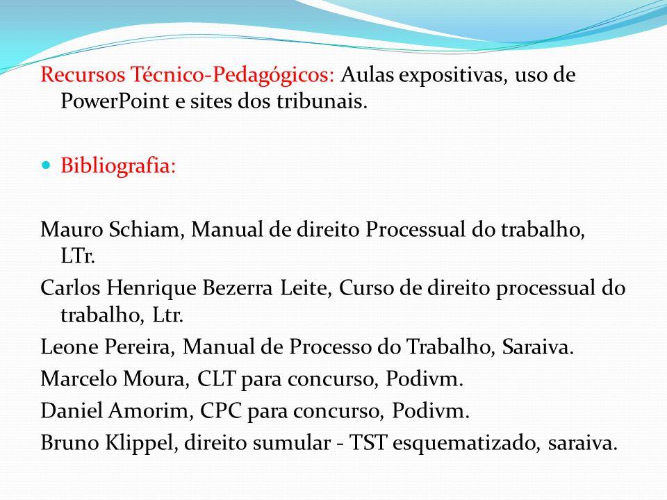 Recursos Técnico-Pedagógicos: Aulas expositivas, uso de PowerPoint e sites dos tribunais.