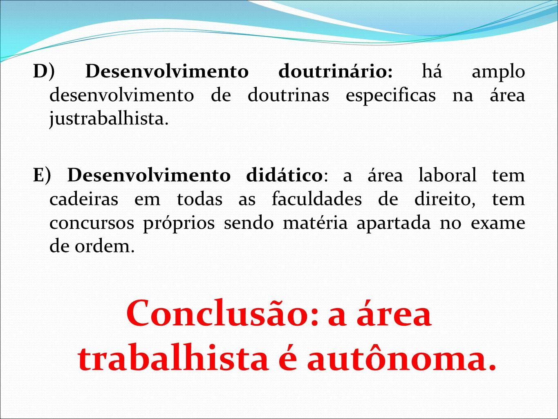Conclusão: a área trabalhista é autônoma.