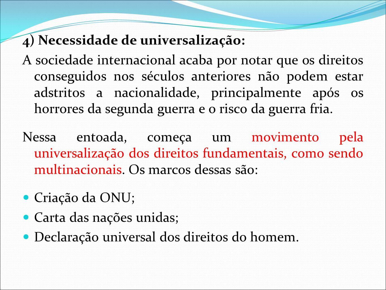 4) Necessidade de universalização:
