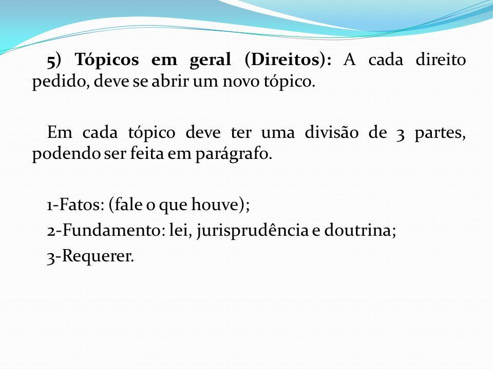5) Tópicos em geral (Direitos): A cada direito pedido, deve se abrir um novo tópico.