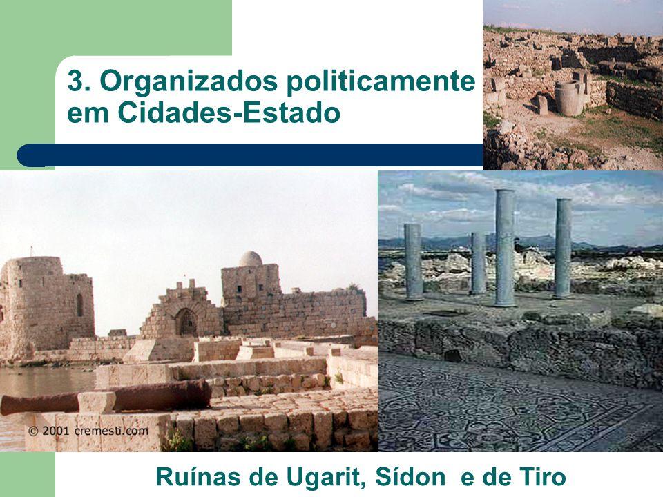3. Organizados politicamente em Cidades-Estado