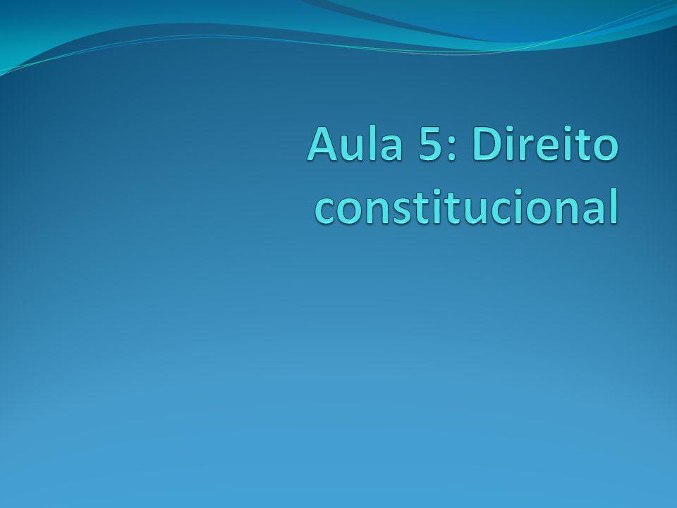 Aula 5: Direito constitucional