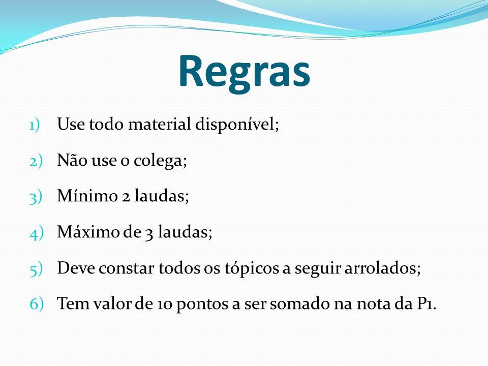 Regras Use todo material disponível; Não use o colega;