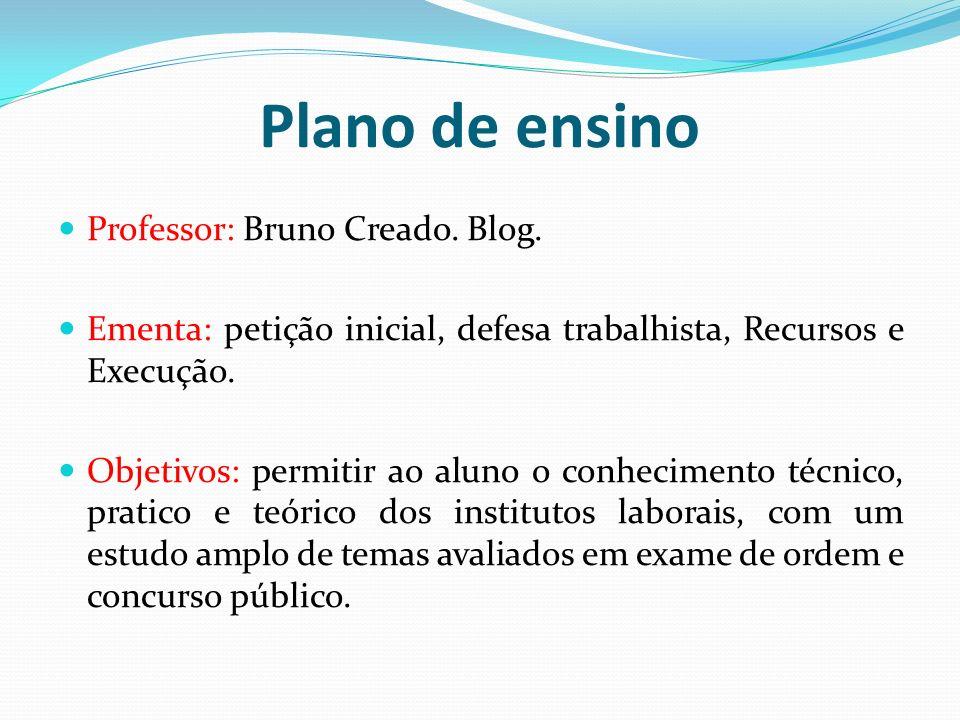 Plano de ensino Professor: Bruno Creado. Blog.