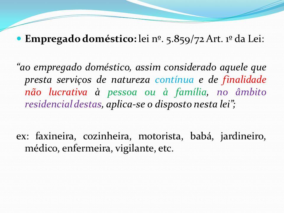 Empregado doméstico: lei nº. 5.859/72 Art. 1º da Lei: