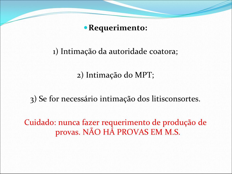 1) Intimação da autoridade coatora; 2) Intimação do MPT;
