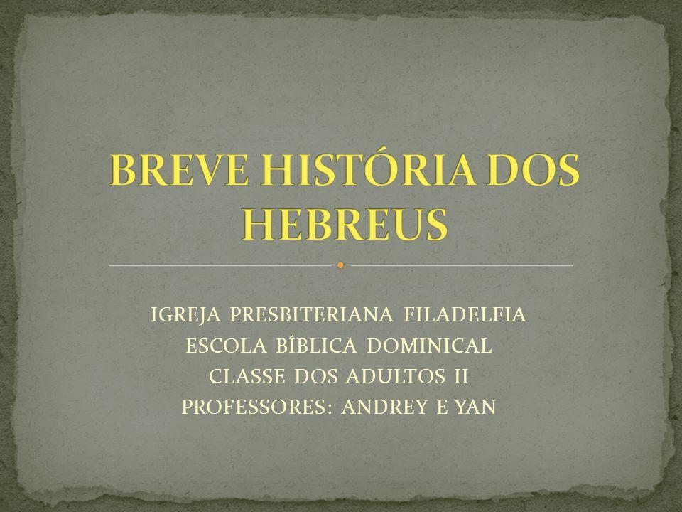 BREVE HISTÓRIA DOS HEBREUS